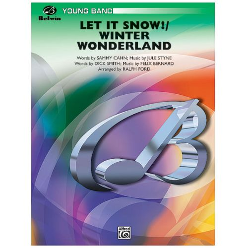 ALFRED PUBLISHING FORD RALPH - LET IT SNOW! ,WINTER WONDERLAND - SYMPHONIC WIND BAND
