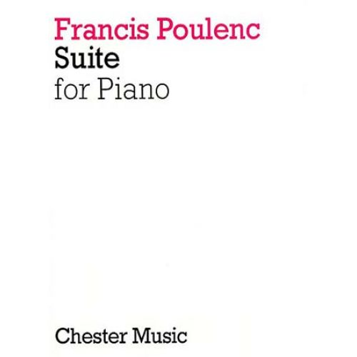 CHESTER MUSIC POULENC FRANCIS - SUITE FOR PIANO