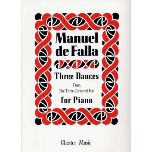CHESTER MUSIC DE FALLA M. - THREE DANCES FROM THE THREE-CORNERED HAT - PIANO