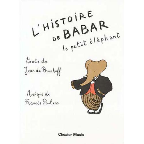 CHESTER MUSIC POULENC FRANCIS - L'HISTOIRE DE BABAR (AVEC RECITANT)