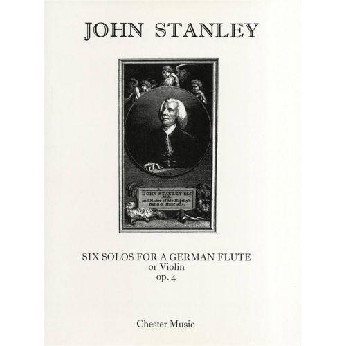 CHESTER MUSIC STANLEY JOHN - 6 SOLOS FOR A GERMAN FLUTE OP.4 - FLUTE OU VIOLON, PIANO