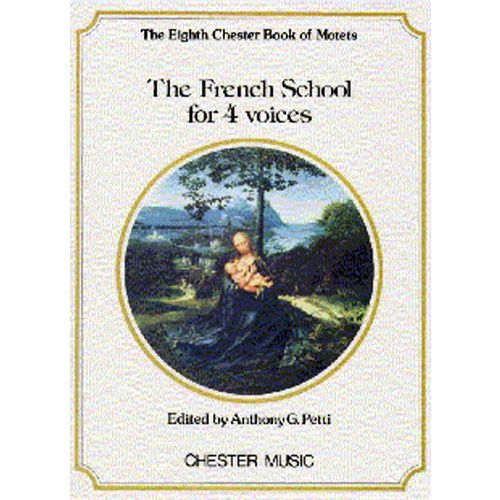 CHESTER MUSIC PETTI ANTHONY G - THE FRENCH SCHOOL FOR 4 VOICES - 8 - CHORAL