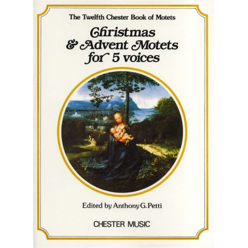 CHESTER MUSIC PETTI ANTHONY G - CHRISTMAS AND ADVENT MOTETS FOR 5 VOICES - 12 - CHORAL