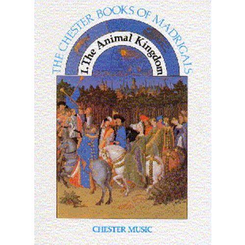 CHESTER MUSIC PETTI ANTHONY G - CHESTER MADRIGALS - BK. 1 - ANIMAL KINGDOM