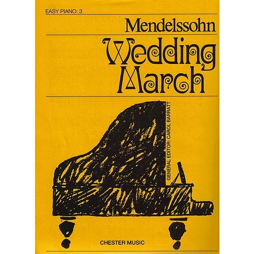 CHESTER MUSIC FELIX MENDELSSOHN WEDDING MARCH - PIANO SOLO