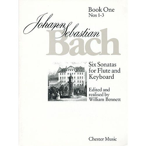 CHESTER MUSIC BENNETT WILLIAM - BACH J.S. - NUMBERS 1 - 3 BK. 1 - SIX SONATAS FOR FLUTE AND KEYBOARD - FLUTE
