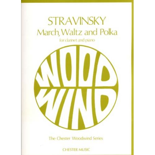 CHESTER MUSIC STRAVINSKY I. - MARCH WALTZ POLKA- CLARINETTE ET PIANO