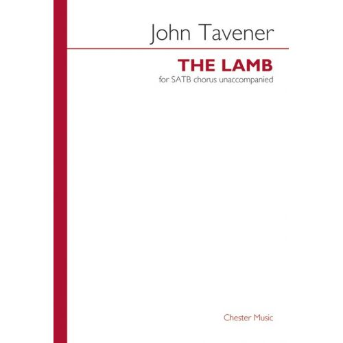 CHESTER MUSIC TAVENER J. - THE LAMB - SATB