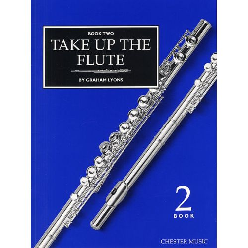 CHESTER MUSIC GRAHAM LYONS - TAKE UP THE FLUTE BOOK 2 - FLUTE