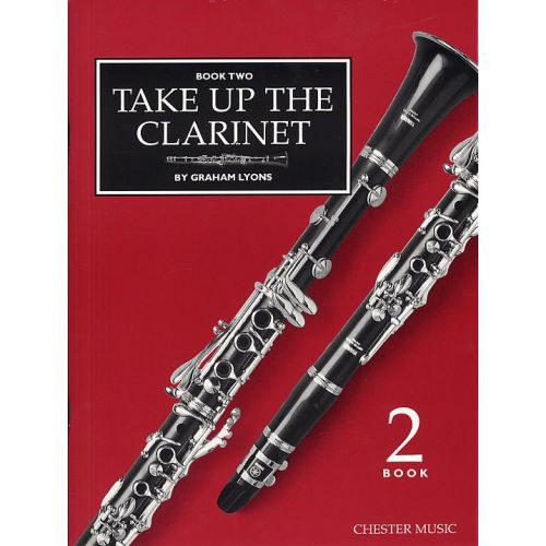 CHESTER MUSIC GRAHAM LYONS - TAKE UP THE CLARINET - REPERTOIRE BOOK TWO OR TUTOR BOOK 2 - CLARINET