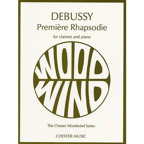 CHESTER MUSIC DEBUSSY - DEBUSSY PREMIERE RHAPSODIE FOR CLARINET AND PIANO - CLARINET