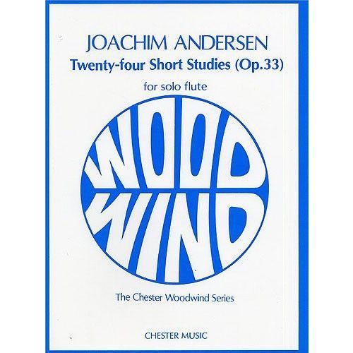 CHESTER MUSIC JOACHIM ANDERSEN - TWENTY-FOUR SHORT STUDIES OP.33 FOR SOLO FLUTE - FLUTE