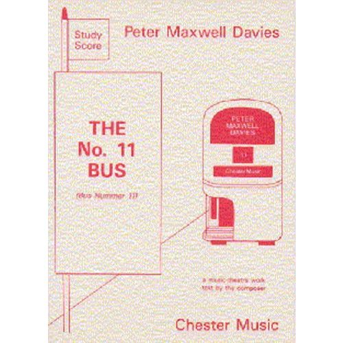 CHESTER MUSIC PETER MAXWELL DAVIES - THE NO. 11 BUS - A MUSIC THEATRE WORK. MINIATURE SCORE - MEZZO-SOPRANO