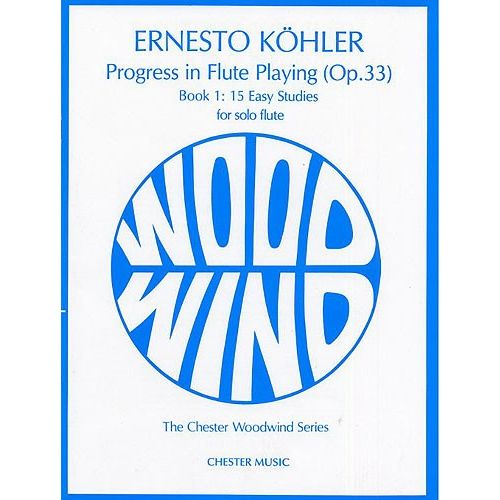 CHESTER MUSIC KOHLER PROGRESS IN FLUTE PLAYING OP.33 BOOK 1 - FLUTE