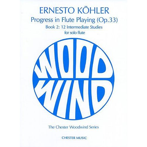 CHESTER MUSIC KOHLER E. - PROGRESS IN FLUTE PLAYING OP.33 BOOK 2 FOR SOLO FLUTE - FLUTE