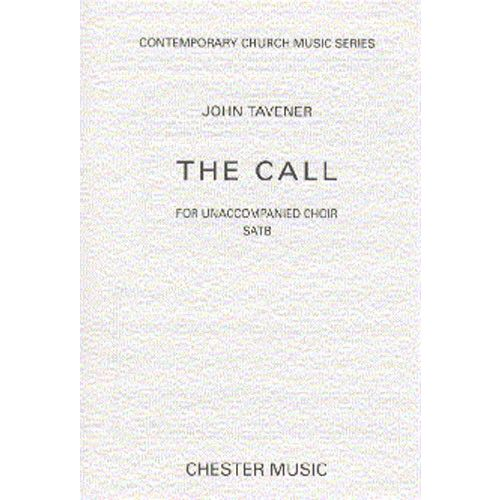 CHESTER MUSIC JOHN TAVENER THE CALL CHOR - SATB