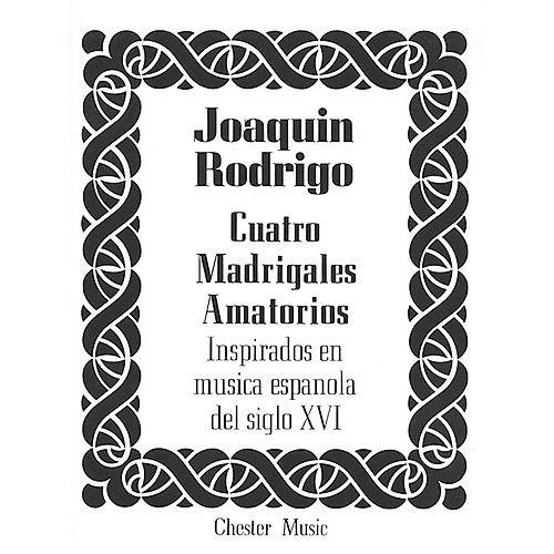 CHESTER MUSIC JOAQUIN RODRIGO - CUATRO MADRIGALES AMATORIOS - MEDIUM VOICE