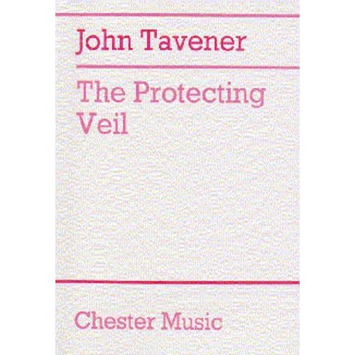 CHESTER MUSIC JOHN TAVENER - THE PROTECTING VEIL FOR CELLO AND STRING ORCHESTRA - STUDY SCORE