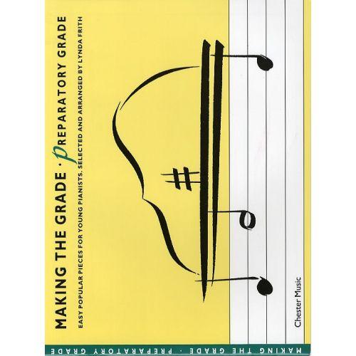 CHESTER MUSIC LYNDA FRITH - MAKING THE GRADE - PREPARATORY GRADE - PIANO SOLO