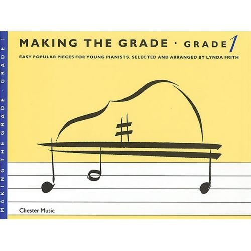 CHESTER MUSIC LYNDA FRITH - MAKING THE GRADE - GRADE 1 - PT.1 - PIANO SOLO