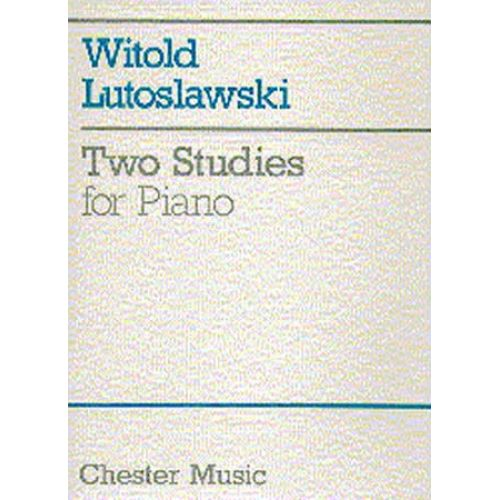 CHESTER MUSIC LUTOSLAWSKI W. - TWO STUDIES FOR PIANO