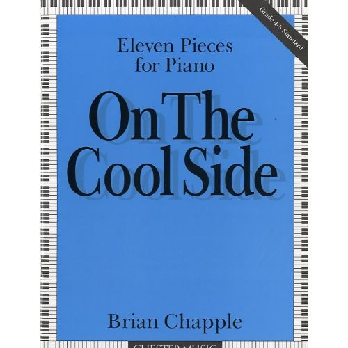CHESTER MUSIC CHAPPLE BRIAN - ON THE COOL SIDE - ELEVEN PIECES- PIANO SOLO