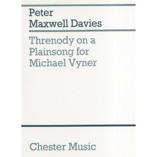 CHESTER MUSIC THRENODY ON A PLAINSONG FOR MICHAEL VYNER  MINIATURE SCORE -  ORCHESTRA