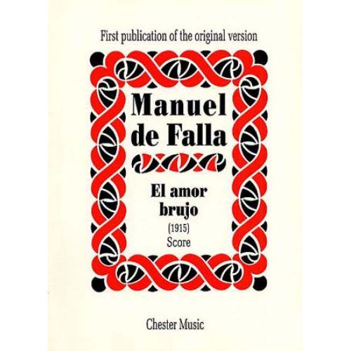 CHESTER MUSIC FALLA MANUEL (DE) - EL AMOR BRUJO - SCORE