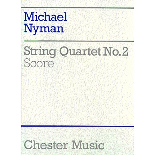CHESTER MUSIC NYMAN MICHAEL - STRING QUARTET NO.2 - SCORE - STRING QUARTET