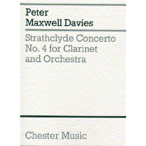 CHESTER MUSIC STRATHCLYDE CONCERTO NO.4 FOR CLARINET AND ORCHESTRA - MINIATURE SCORE