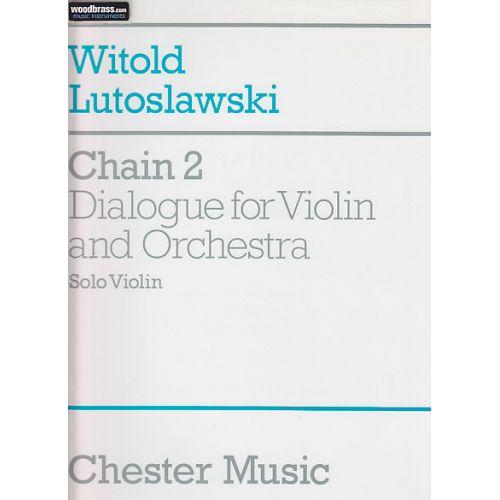 CHESTER MUSIC LUTOSLAWSKI WITOLD - CHAIN 2 - SOLO VIOLIN