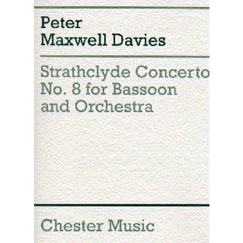 CHESTER MUSIC DAVIES PETER MAXWELL - STRATHCLYDE CONCERTO NO.8 - BASSOON AND ORCHESTRA