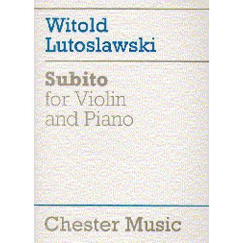 CHESTER MUSIC LUTOSLAWSKI WITOLD - SUBITO - VIOLON & PIANO