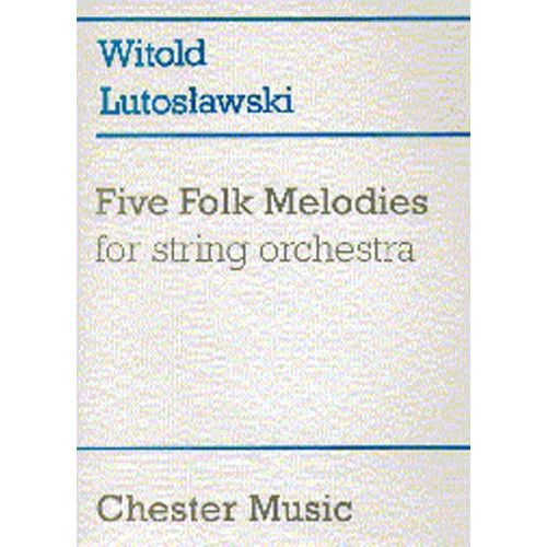 CHESTER MUSIC FIVE FOLK MELODIES FOR STRING ORCHESTRA - FULL SCORE