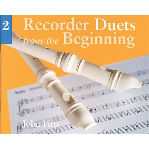 CHESTER MUSIC PITTS JOHN - RECORDER DUETS FROM THE BEGINNING - PUPIL'S BOOK BK. 2 - WIND ENSEMBLE