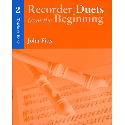 CHESTER MUSIC PITTS JOHN - RECORDER DUETS FROM THE BEGINNING - TEACHER'S BOOK 2