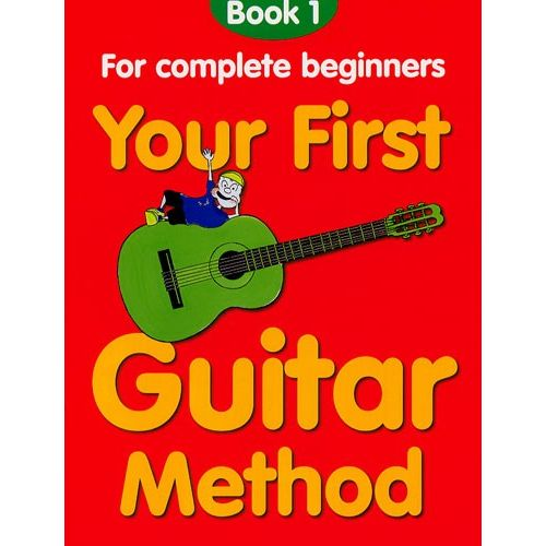 CHESTER MUSIC THOMPSON MARY - YOUR FIRST GUITAR METHOD - BOOK 1 - GUITAR