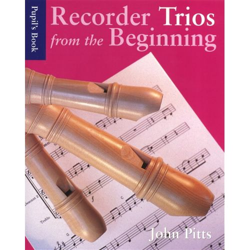 CHESTER MUSIC RECORDER TRIOS FROM THE BEGINNING - PUPIL'S- DESCANT RECORDER