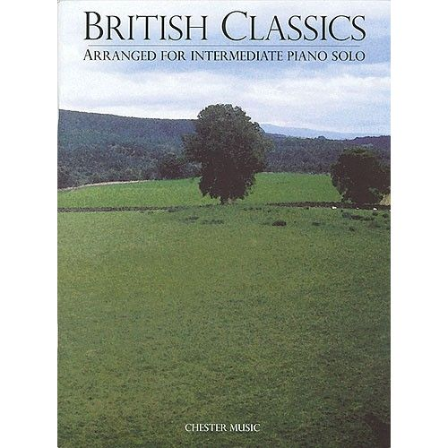 CHESTER MUSIC BRITISH CLASSICS ARRANGED FOR INTERMEDIATE PIANO SOLO - PIANO SOLO