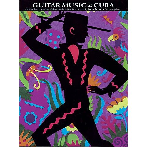 CHESTER MUSIC ZARADIN JOHN - THE GUITAR MUSIC OF CUBA - GUITAR TAB