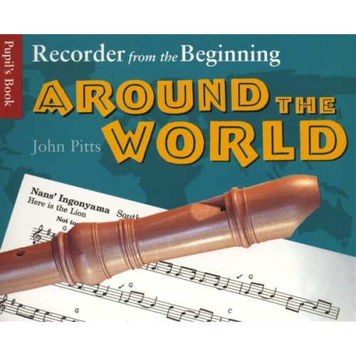 CHESTER MUSIC PITTS JOHN - RECORDER FROM THE BEGINNING - AROUND THE WORLD - WORLD
