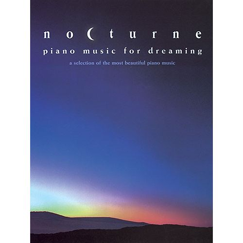 CHESTER MUSIC NOCTURNE--PIANO MUSIC FOR DREAMERS - A SELECTION OF THE MOST BEAUTIFUL PIANO MUSIC - PIANO DUET