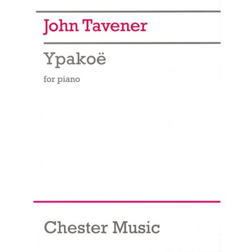 CHESTER MUSIC TAVENER JOHN - JOHN TAVENER YPAKOE- PIANO SOLO