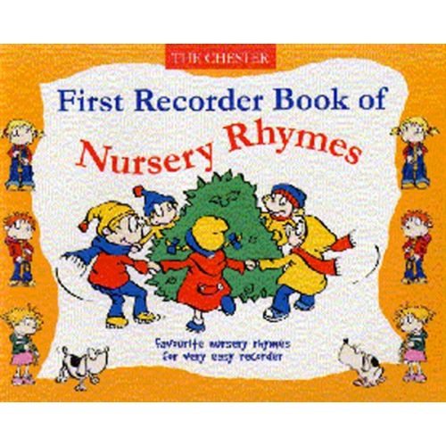 CHESTER MUSIC FIRST RECORDER BOOK OF NURSERY RHYMES - RECORDER