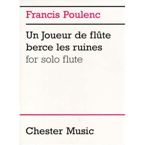 CHESTER MUSIC POULENC F. UN JOUEUR DE FLUTE BERCE LES RUINES SOLO FLUTE