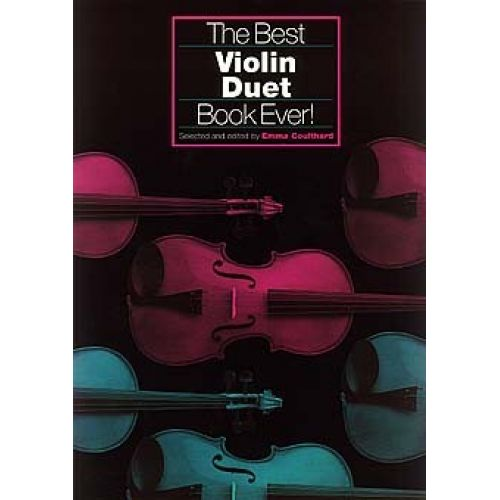 CHESTER MUSIC COULTHARD EMMA - THE BEST VIOLIN DUET BOOK EVER! - VIOLIN