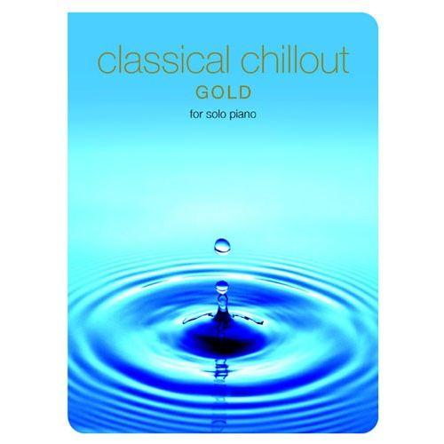 CHESTER MUSIC CLASSICAL CHILLOUT - FOR SOLO PIANO - GOLD - PIANO SOLO
