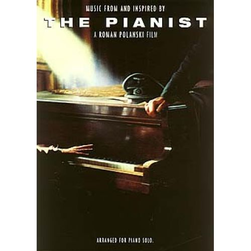 CHESTER MUSIC THE PIANIST - A ROMAN POLANKSI FILM ; [ARRANGED FOR PIANO SOLO] - PIANO SOLO