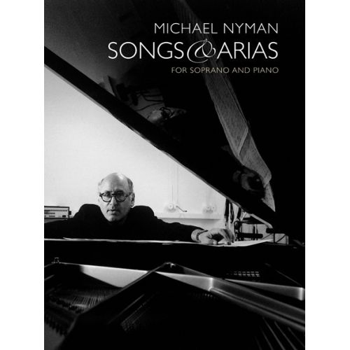 CHESTER MUSIC MICHAEL NYMAN - SONGS AND ARIAS FOR SOPRANO AND PIANO
