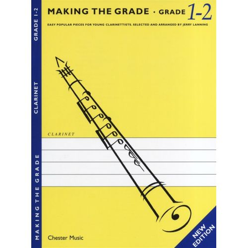 CHESTER MUSIC MAKING THE GRADE - CLARINET, GRADE 1-2 - CLARINET